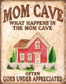 Mom Cave Metal Signs